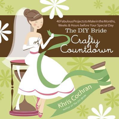 The DIY Bride Crafty Countdown by Khris Cochran