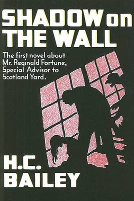 Shadow on the Wall by H C Bailey