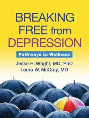 Breaking Free from Depression by Jesse H. Wright
