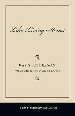 Like Living Stones by Ray S Anderson