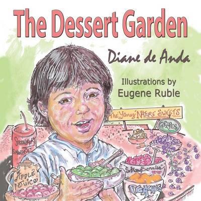 The Dessert Garden by Diane De Anda