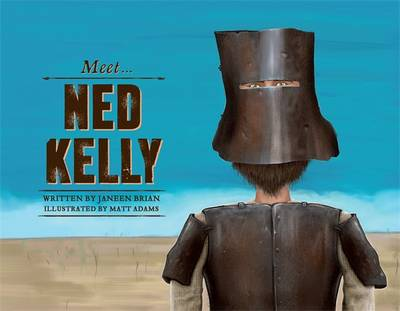 Meet... Ned Kelly by Janeen Brian