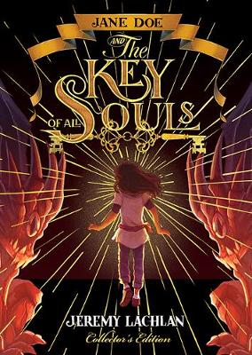 Jane Doe and the Key of All Souls by Jeremy Lachlan