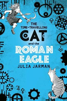 Time-Travelling Cat and the Roman Eagle by Julia Jarman