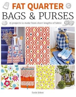 Fat Quarter: Bags & Purses by Susie Johns