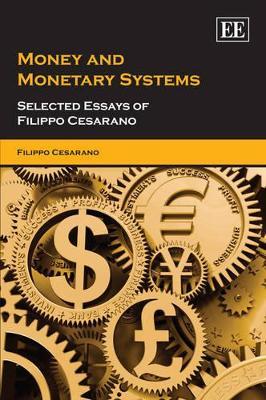 Money and Monetary Systems by Filippo Cesarano