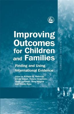 Improving Outcomes for Children and Families by Anthony N. Maluccio