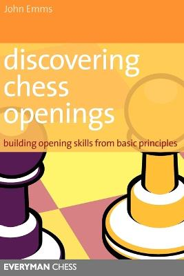 Discovering Chess Openings by John Emms