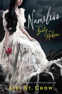 Nameless: A Tale Of Beauty And Madness by Lili St. Crow