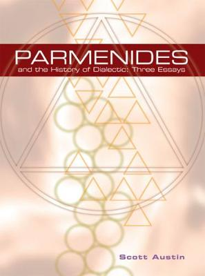 Parmenides and The History of Dialectic book