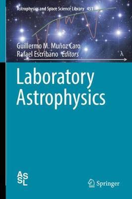 Laboratory Astrophysics by Guillermo M. Munoz Caro