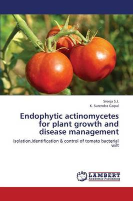 Endophytic Actinomycetes for Plant Growth and Disease Management by S J Sreeja