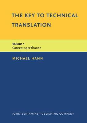 The Key to Technical Translation Concept Specification v. 1 by Michael Hann