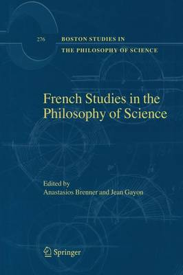 French Studies in the Philosophy of Science by Anastasios Brenner