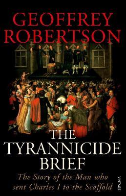 Tyrannicide Brief by Geoffrey Robertson