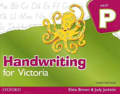 Handwriting for Victoria Prep: Prep by Elske Brown