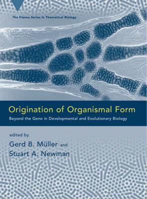 Origination of Organismal Form by Gerd B. Muller