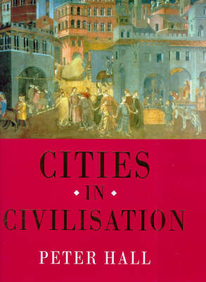 Cities in Civilisation by Peter Hall