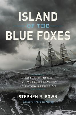 Island of the Blue Foxes by Stephen Bown