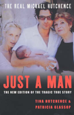 Just A Man by Tina Hutchence