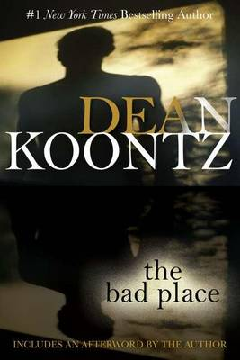The Bad Place by Dean R Koontz