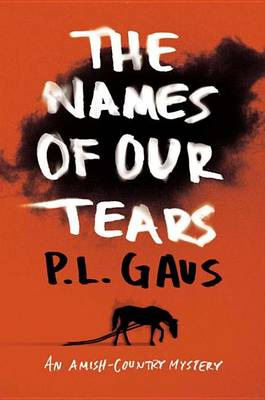 The Names of Our Tears by P L Gaus