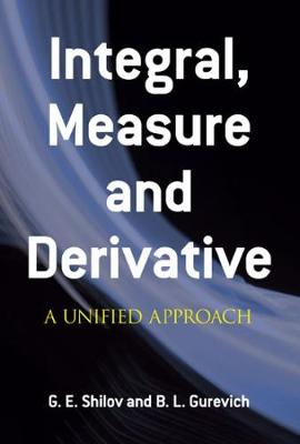 Integral Measure and Derivative: A Unified Approach by Georgi E. Shilov