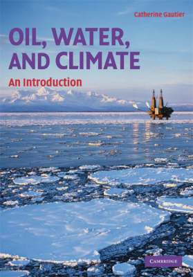 Oil, Water, and Climate by Catherine Gautier