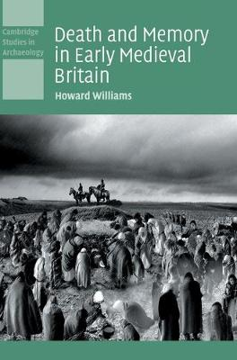 Death and Memory in Early Medieval Britain book