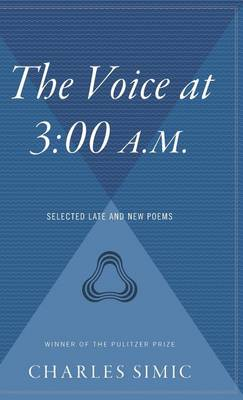 The Voice at 3 by Charles Simic