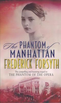Phantom Of Manhattan by Frederick Forsyth
