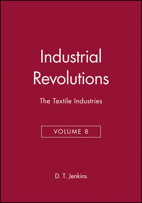 The Industrial Revolutions: v. 8: The Textiles Industries book