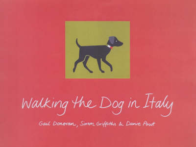 Walking the Dog in Italy by Gail Donovan