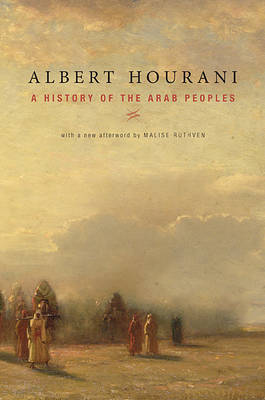 A History of the Arab Peoples With a New Afterword by Albert Hourani