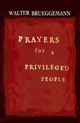 Prayers for a Privileged People by Walter Brueggemann
