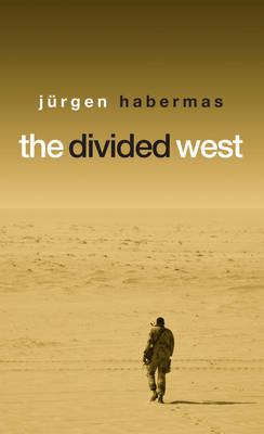 The Divided West by Jurgen Habermas