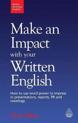 Make an Impact with Your Written English by Fiona Talbot