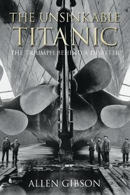 The Unsinkable Titanic by Allen Gibson