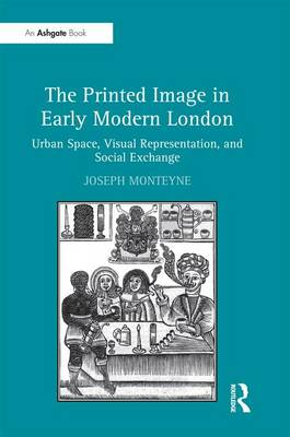 Printed Image in Early Modern London book