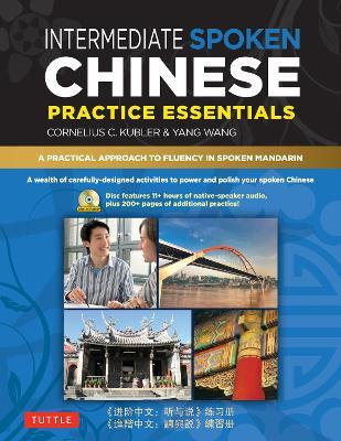Intermediate Mandarin Chinese Speaking and Listening Practice: A Workbook for Intermediate Learners of Spoken Chinese by Cornelius C. Kubler