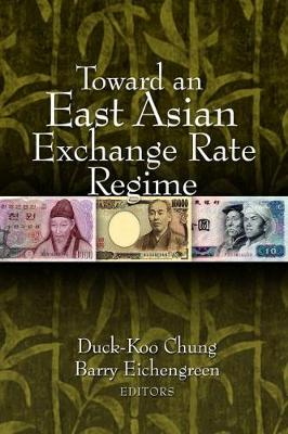 Toward an East Asian Exchange Rate Regime by Duck-Koo Chung