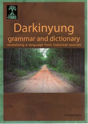 Darkinyung Grammar and Dictionary by Caroline Jones