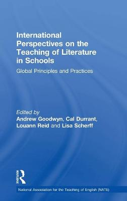 International Perspectives on the Teaching of Literature in Schools by Andrew Goodwyn