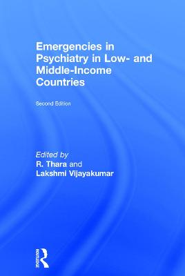 Emergencies in Psychiatry in Low- and Middle-income Countries, Second Edition by Thara Rangaswamy