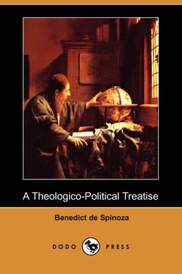 A Theologico-Political Treatise (Dodo Press) by Benedict de Spinoza