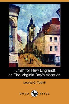Hurrah for New England!; Or, the Virginia Boy's Vacation (Dodo Press) book