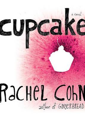 Cupcake by Rachel Cohn