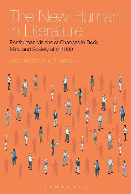 The New Human in Literature by Mads Rosendahl Thomsen