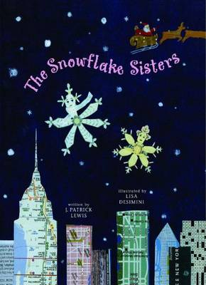 The Snowflake Sisters by J Patrick Lewis