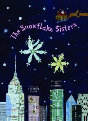 The Snowflake Sisters by J Patrick Lewis